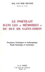 Dirk Van der Cruysse - Le portrait dans les Mémoires du duc de Saint-Simon - Fonctions, Techniques et Anthropologie, Etude Statistique et Analytique.