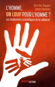 Dirk Van Duppen et Johan Hoebeke - L'homme, un loup pour l'homme ? - Les fondements scientifiques de la solidarité.