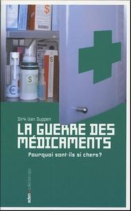 Dirk Van Duppen - La guerre des médicaments - Pourquoi sont-ils si chers ?.
