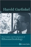 Dirk Vom Lehn - Harold Garfinkel - The Creation and Development of Ethnomethodology.