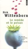 Dirk Wittenborn - Le remède et le poison.