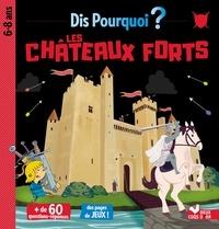 Collectif - Dis pourquoi les châteaux forts.