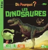 Collectif - Dis pourquoi les dinosaures.
