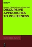 Discursive Approaches to Politeness.