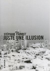 Diserens Corinne - Stéphane Pauvret - juste une illusion.