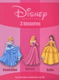 Disney - 3 histoires - Cendrillon, Aurore, Belle.