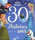 Disney - 30 histoires pour le soir La Reine des Neiges.