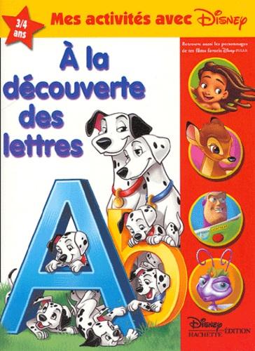 Disney - A la découverte des lettres 3 / 4 ans.