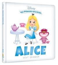 Disney - Alice veut grandir.