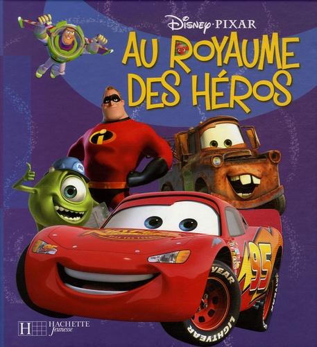 Disney et  Pixar - Au royaume des héros.