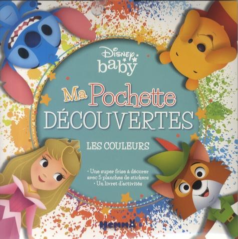 Disney baby - Les couleurs - Avec 1 frise à décorer, 5 planches de stickers et 1 livret d'activités.