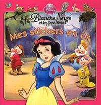 Disney - Blanche-Neige et les Sept Nains - Mes stickers en or.