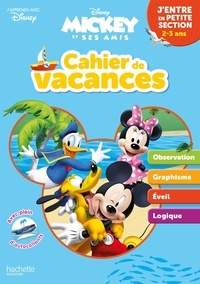 Disney - Cahier de vacances j'entre en petite section - Mickey et ses amis.