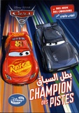 Disney - Cars 3 : champion des pistes.