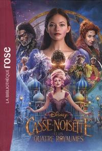 Disney - Casse-Noisette et les quatre royaumes - Le roman du film.