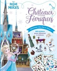 Téléchargez gratuitement google books en ligne Château féeriques : Bienvenue chez Elsa et Anna !  - 250 stickers pour décorer le château par Disney 9782017091776  (French Edition)