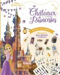 Disney - Châteaux de princesses - Bienvenue chez Raiponce !.