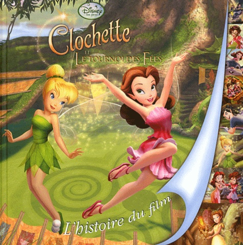 Disney - Clochette et Le tournoi des fées - L'histoire du film.