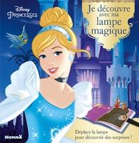 Disney - Disney Princesses (Cendrillon) - Je découvre avec ma lampe magique.