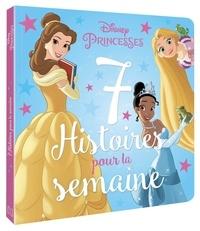 Disney - Disney Princesses - 7 histoires pour la semaine.