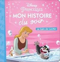 Disney - Disney Princesses - Le bain de Lucifer.