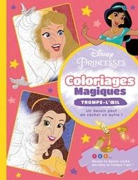 Disney - Disney Princesses - Coloriages magiques - Trompe l'oeil.