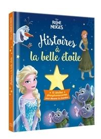 Histoires à la belle étoile La Reine des neiges - Avec 15 étoiles phosphorescentes pour décorer ta chambre.pdf