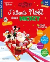 Disney - J'attends Noël avec Mickey. Jeux et activités - Maternelle.