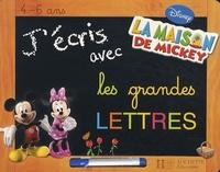 Disney - J'écris avec les grandes lettres - 4-6 ans.