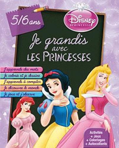 Disney - Je grandis avec les princesses 5/6 ans.