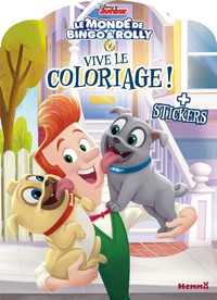 Disney Junior - Vive le coloriage Le monde de Bingo & Rolly - + stickers.