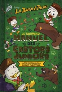 La bande à Picsou - Le nouveau manuel des Castors Juniors - Le guide complet : la vie au grand air, la maison, le monde et les objets étranges.pdf