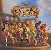 Disney - La fée Clochette Tome 5 : Clochette et la fée pirate.