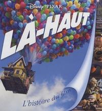 Disney - Là-haut - L'histoire du film.