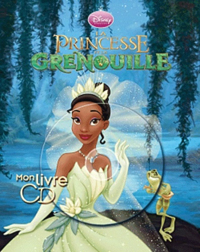 Disney - La princesse et la grenouille. 1 CD audio
