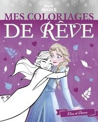 La Reine Des Neiges 2 Mes Coloriages De Reve Anna Et Elsa