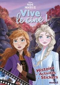 Disney - La reine des neiges 2 - Vive le ciné ! Histoire + Activités + Stickers.
