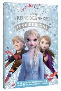 Disney et Julia March - La Reine des Neiges II Le guide ultime.