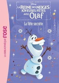 Disney - La reine des neiges joyeuses fêtes avec Olaf Tome 2 : La fête secrète.