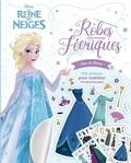 Disney - La Reine des neiges Robes féériques - Elsa et Anna. 300 stickers pour habiller tes personnages.