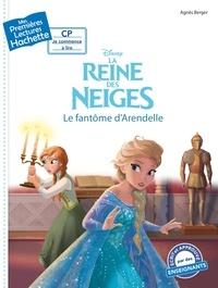 Disney et Agnès Berger - La reine des neiges - Le fantôme d'Arendelle.