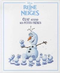 La Reine des Neiges. Olaf attend ses petits frères.pdf
