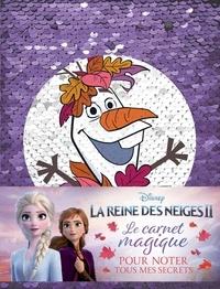 Disney et  Amstramgram - Le carnet magique La Reine des Neiges II, pour noter tous mes secrets - Avec motif à sequins réversible.