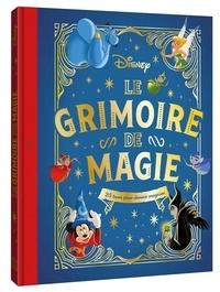 Disney - Le grimoire de magie - 25 tours pour devenir magicien.