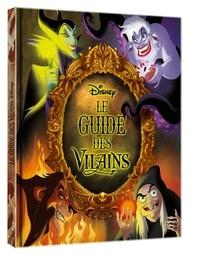 Disney et Rachael Upton - Le guide des vilains.