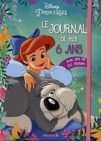 Le journal de mes 6 ans Disney Princesses - Avec plus de 100 stickers.pdf