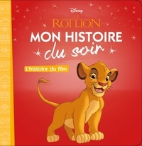 Le Roi Lion- L'histoire du film -  Disney |