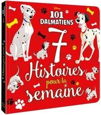 Disney - Les 101 Dalmatiens - 7 histoires pour la semaine.