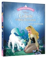 Disney - Les nouvelles histoires de La Belle au Bois Dormant - Aurore et les licornes.