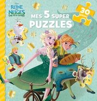 Disney - Les Reine des Neiges : Une fête givrée - Mes 5 super puzzles (30 pièces).